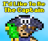 I'd Like To Be The Captain