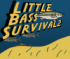 Little Bass Survival 2